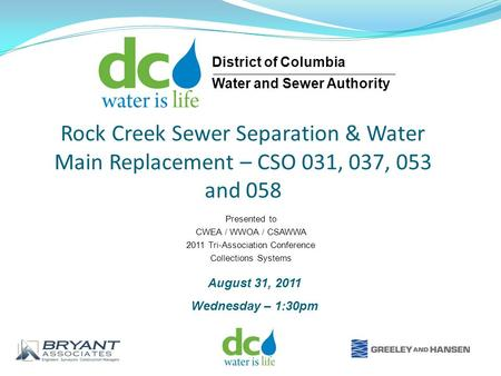 Rock Creek Sewer Separation & Water Main Replacement – CSO 031, 037, 053 and 058 Presented to CWEA / WWOA / CSAWWA 2011 Tri-Association Conference Collections.