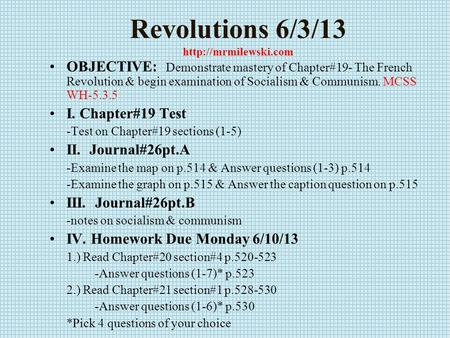 Revolutions 6/3/13  OBJECTIVE: Demonstrate mastery of Chapter#19- The French Revolution & begin examination of Socialism & Communism.