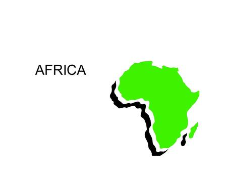 AFRICA. The African continent is in all 4 hemispheres: North South East West.