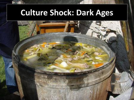 Culture Shock: Dark Ages. Imagine you just stepped out of your house into an empty world. Zombies have eaten your leader, your dog, the electrical plant.