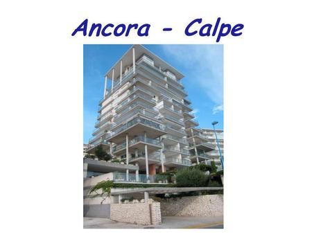 Ancora - Calpe. Location Ancora Overview Luxurious 9th floor apartment with spectacular front-line views. Three bedrooms, 2 bathrooms. Spacious balconies.