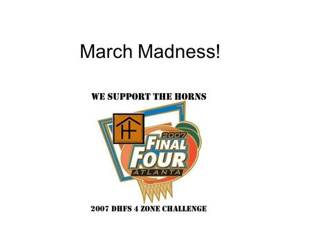 March Madness!. Housing and Food Style Tournament Headlines.
