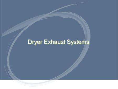 Dryer Exhaust Systems. Sub Title Types of Clothes Dryers Type 1 dryers: Domestic dryers to be used primarily in a family living environment. Residences.