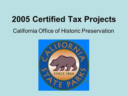 2005 Certified Tax Projects California Office of Historic Preservation.