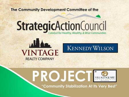 PROJECT Community Stabilization At Its Very Best The Community Development Committee of the.