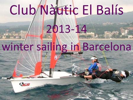 29er - 420 Club Nàutic El Balís 2013-14 winter sailing in Barcelona.