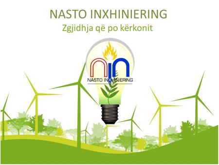 NASTO INXHINIERING Zgjidhja që po kërkonit. ABOUT US Nasto Inxhiniering born more than 10 years ago as a standalone unit within a LPG marketing company.