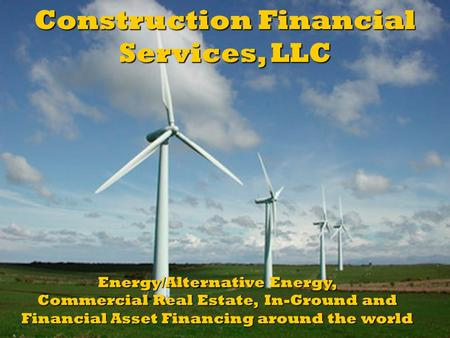 Construction Financial Energy/Alternative Energy,