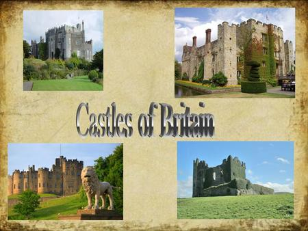 Britain is a land of castles.They were built from the 11th to 13th centuries.