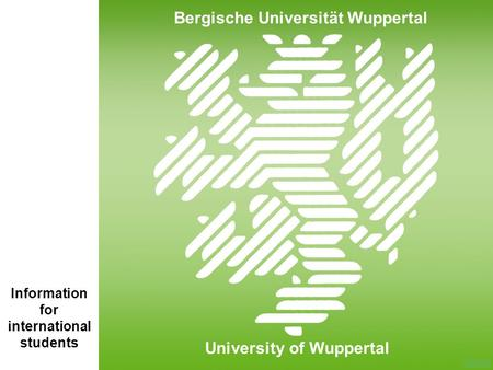 Information for international students Bergische Universität Wuppertal University of Wuppertal.