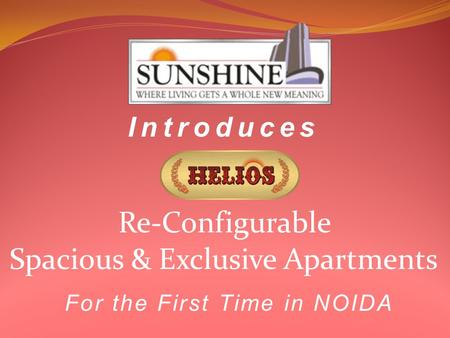 Re-Configurable For the First Time in NOIDA Spacious & Exclusive Apartments Introduces.