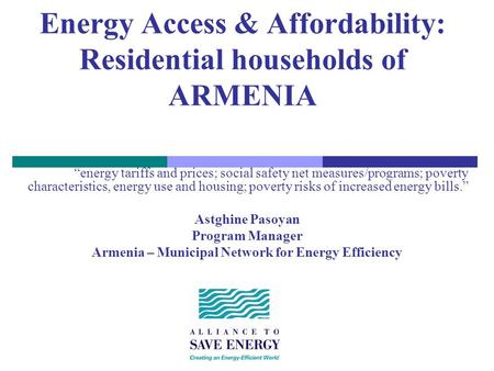 Energy Access & Affordability: Residential households of ARMENIA energy tariffs and prices; social safety net measures/programs; poverty characteristics,