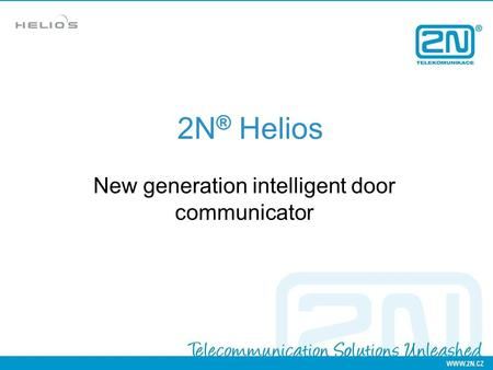 2N ® Helios New generation intelligent door communicator.