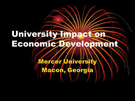 University Impact on Economic Development Mercer University Macon, Georgia.