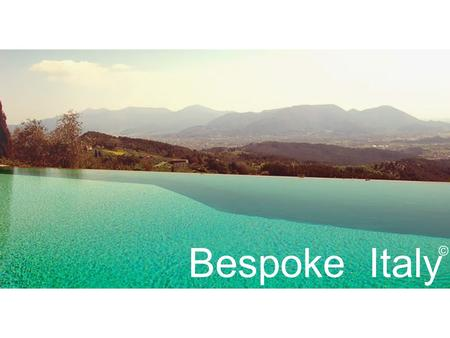 Bespoke Italy ©. Bespoke Italy© works with Italys most luxurious villas, exclusive apartments and boutique hotels - only for the most discerning of travellers.