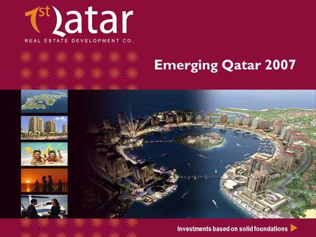 Investments based on solid foundations Emerging Qatar 2007.