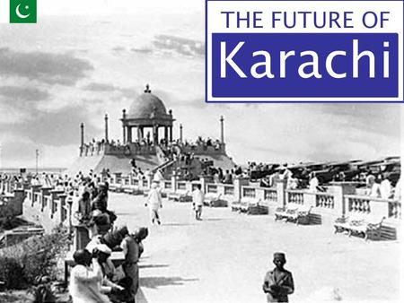 THE FUTURE OF Karachi.