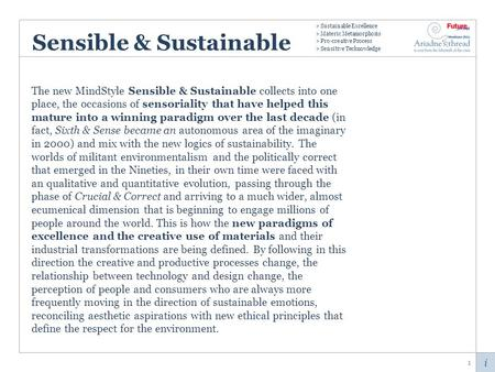 I Sensible & Sustainable The new MindStyle Sensible & Sustainable collects into one place, the occasions of sensoriality that have helped this mature into.