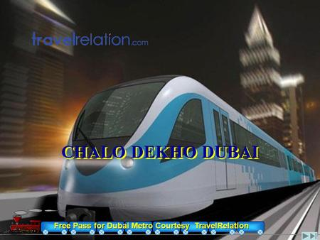 Free Pass for Dubai Metro Courtesy TravelRelation CHALO DEKHO DUBAI.