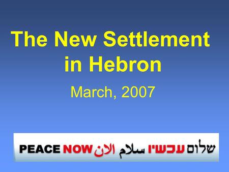 The New Settlement in Hebron March, 2007 Hebron Protocol 17/1/1997 Between Israel and the Palestinian Authority divided the city: H1 Area – Palestinian.