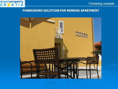 Furnishing example FURNISHING SOLUTION FOR MIMOSA APARTMENT.