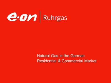 Natural Gas in the German Residential & Commercial Market.