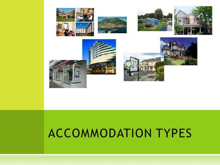 ACCOMMODATION TYPES.