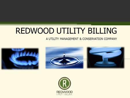 REDWOOD UTILITY BILLING A UTILITY MANAGEMENT & CONSERVATION COMPANY.
