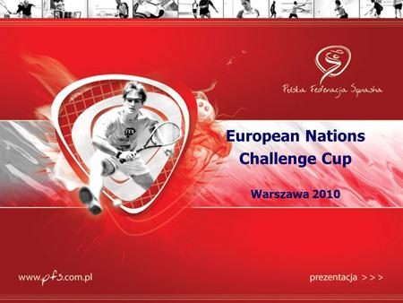 1 European Nations Challenge Cup Warszawa 2010. 2 Agenda Idea Why Warsaw ? Why Kahuna ? Marketing communication.