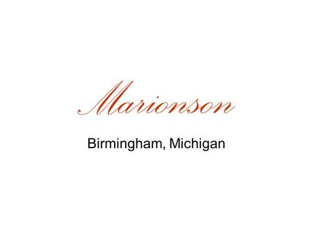 Marionson Birmingham, Michigan. Simply The Best Commercial Development Site In Michigan Located in the Heart of Oakland County is Birmingham, Michigan.