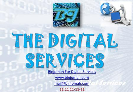 Binjomah For Digital Services  11:11 11-11-11.