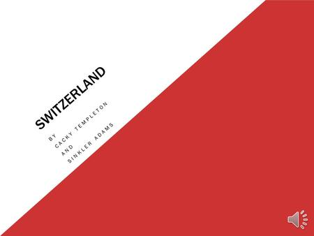 SWITZERLAND BY CACKY TEMPLETON AND SINKLER ADAMS.