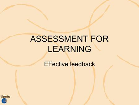ASSESSMENT FOR LEARNING Effective feedback. Improving student performance If our aim is to improve student performance, not just measure it, we must ensure.
