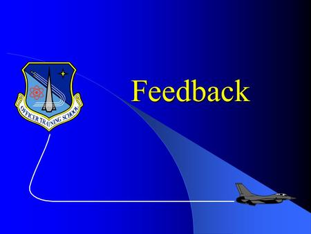 Feedback. Definition / Objective Types of Feedback Feedback Process Raters Errors Avoiding Raters Errors Requirements Explanation of Forms Used Overview.