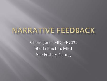 Cherie Jones MD, FRCPC Sheila Pinchin, MEd Sue Fostaty-Young.