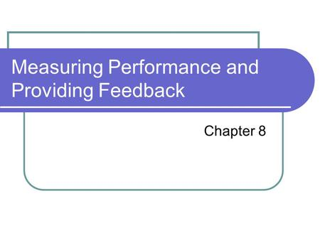 Measuring Performance and Providing Feedback Chapter 8.