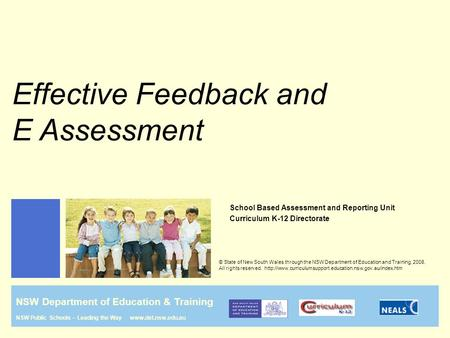 Effective Feedback and E Assessment School Based Assessment and Reporting Unit Curriculum K-12 Directorate NSW Department of Education & Training NSW Public.