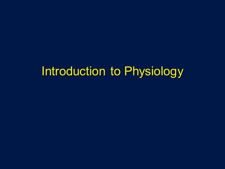 Introduction to Physiology