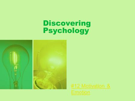 Discovering Psychology #12 Motivation & Emotion. Facial Feedback/ James-Lange Demonstration/Experiment.