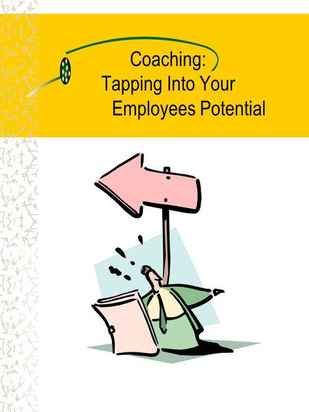 Coaching: Tapping Into Your Employees Potential. 2 Objectives After this workshop you will be able to: Set the groundwork for productive coaching sessions.