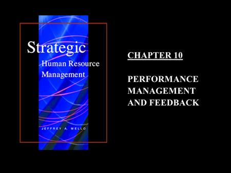 CHAPTER 10 PERFORMANCE MANAGEMENT AND FEEDBACK. 10–2 Performance Management and Feedback Organizations need broader performance measures to insure that:Organizations.