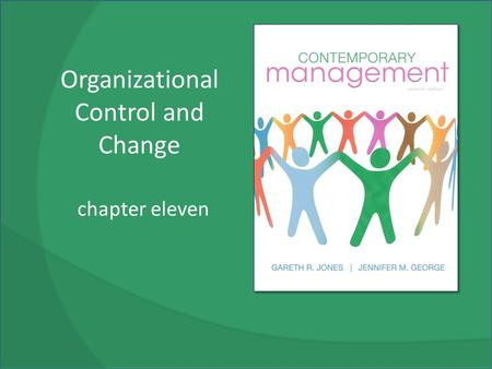 Organizational Control and Change chapter eleven.