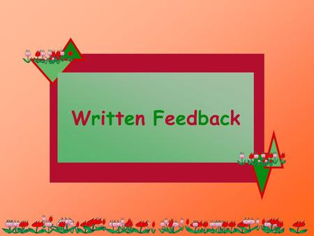 Written FeedbackWritten Feedback. I will learn to use the simple past tense; to write with: good, happy, sad … to write a diary. I can use the simple.