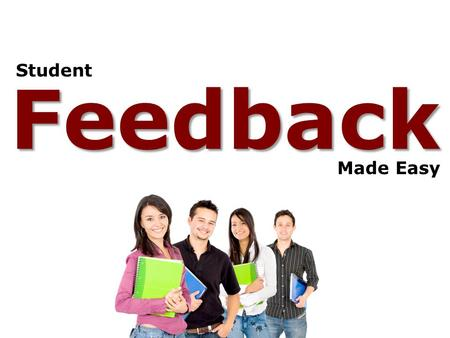Feedback Student Made Easy. 1. Question How do you provide student feedback on assignments? How do you provide student feedback on assignments? A. Hand.