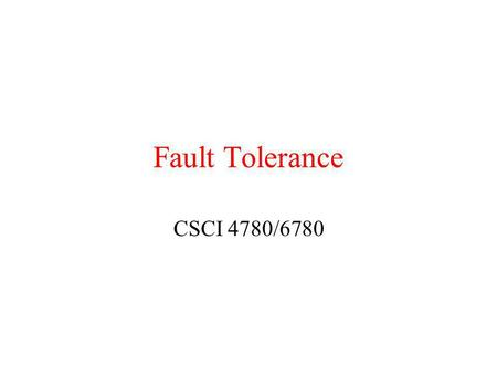 Fault Tolerance CSCI 4780/6780. Reliable Group Communication Reliable multicasting is important for several applications Transport layer protocols rarely.