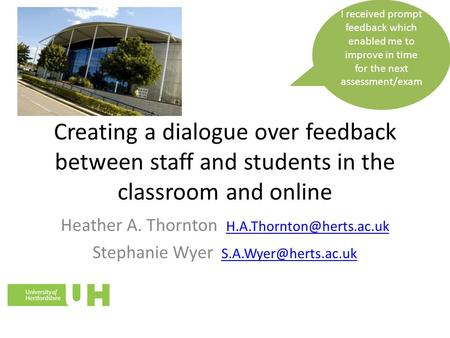 Creating a dialogue over feedback between staff and students in the classroom and online Heather A. Thornton