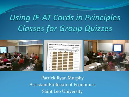Patrick Ryan Murphy Assistant Professor of Economics Saint Leo University.