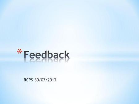 Feedback RCPS 30/07/2013.