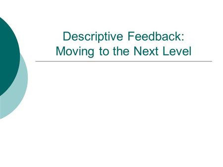 Descriptive Feedback: Moving to the Next Level