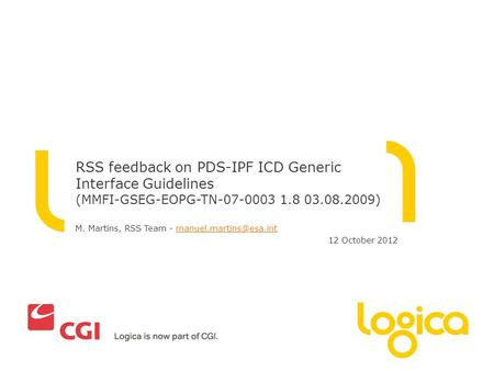 M. Martins, RSS Team - 12 October 2012 RSS feedback on PDS-IPF ICD Generic Interface Guidelines (MMFI-GSEG-EOPG-TN-07-0003.
